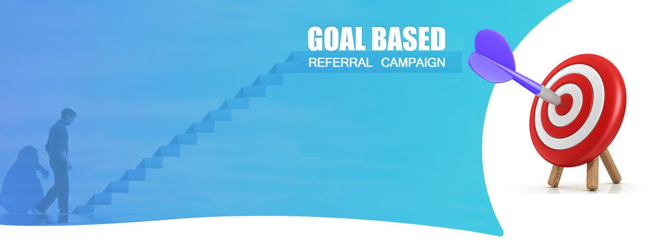 goal based referral campaign