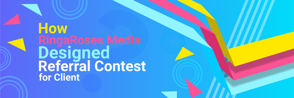 How-RingaRoses-media-designed-referral-contest-for-client-banner