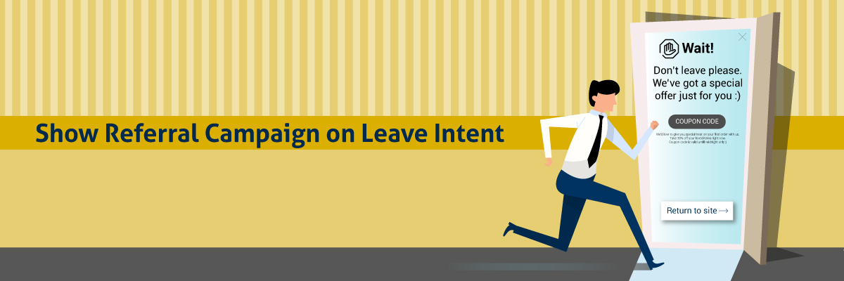 Show-referral-campaign-on-leave-intent-banner
