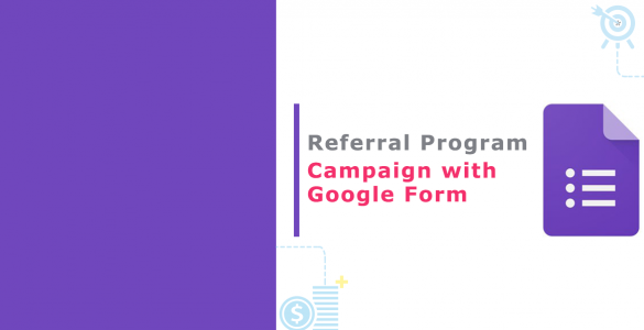 Referral Program Campaign with Google Form