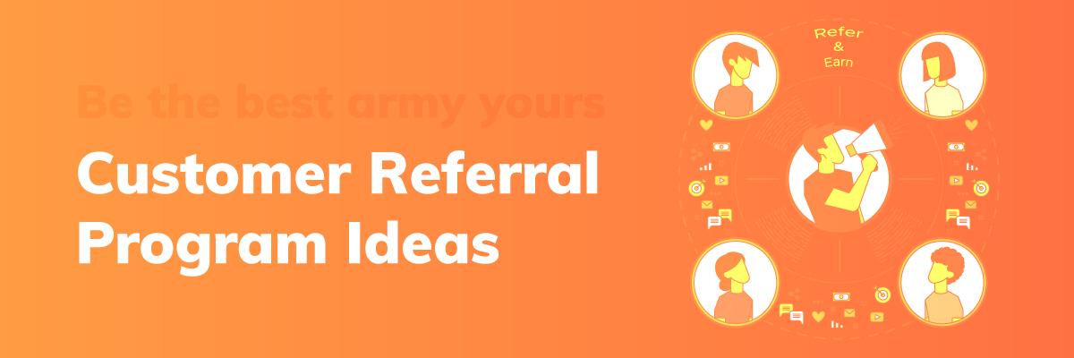 Customer-Referral-Program-Ideas